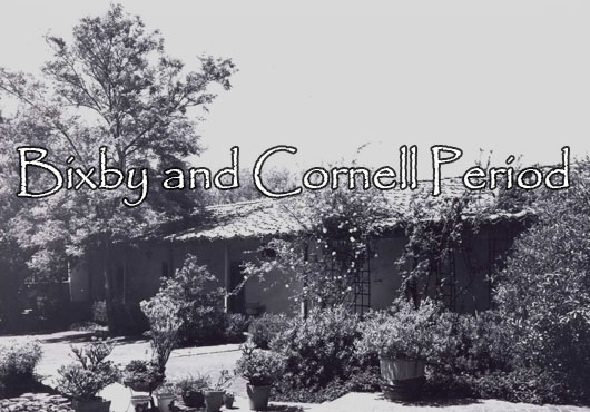 Bixby and Cornell Period