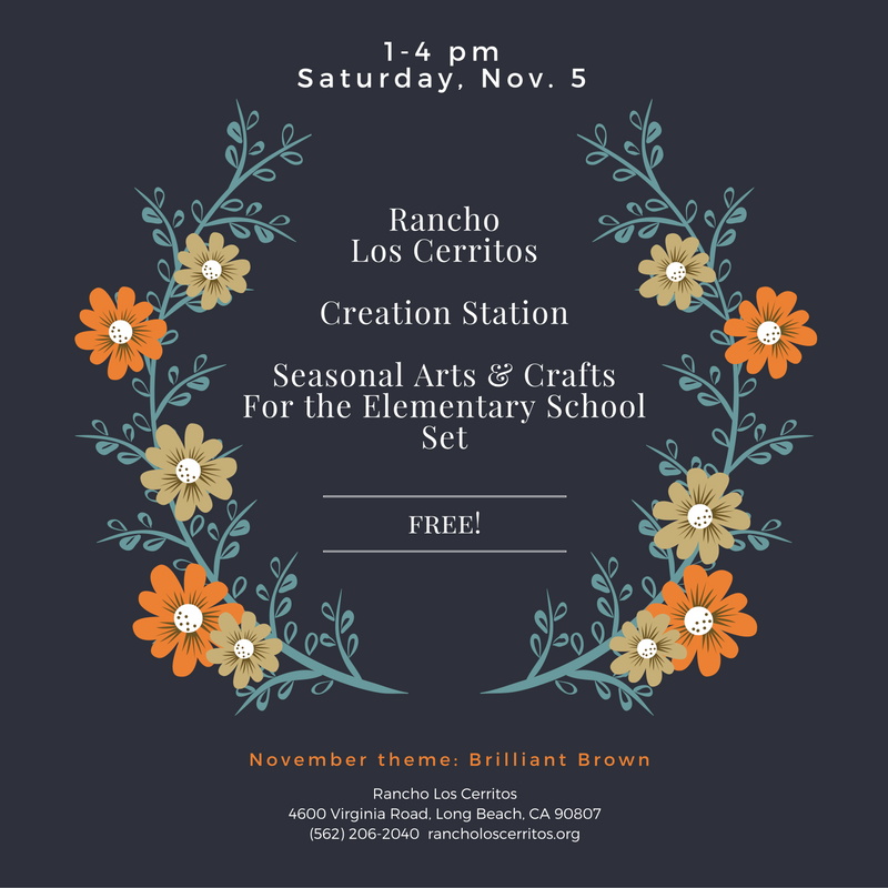 Rancho Los CerritosCreation StationSaturday, Nov.5