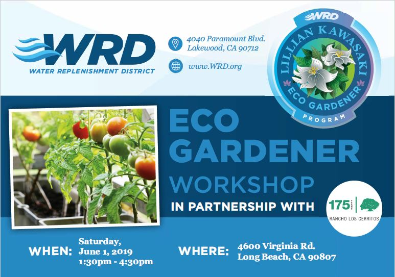WRD in partnership with Rancho Los Cerritos bring you the first of three Eco Gardener Workshops coming up at RLC on June 1.
