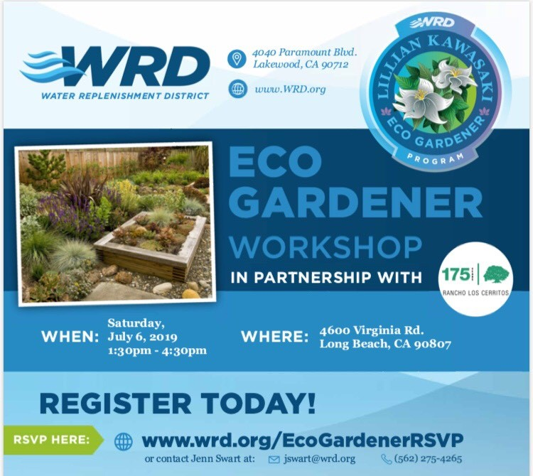 WRD in partnership with Rancho Los Cerritos bring you the second of three Eco Gardener Workshops coming up at RLC on July 6.