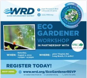 WRD in partnership with Rancho Los Cerritos bring you the third of three Eco Gardener Workshops coming up at RLC on August 3.